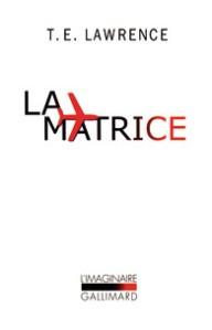 la matrice t.e. lawrence