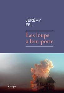 Les Loups à leur porte de Jérémy Fel