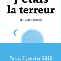 J'étais la terreur de Benjamin Berton